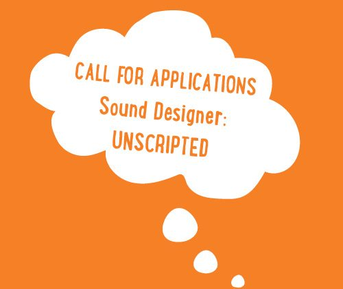 CallforApplications_Sound Designer_Unscripted thought bubble